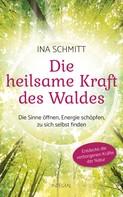 Ina Schmitt: Die heilsame Kraft des Waldes ★★★★