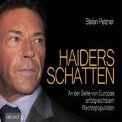 Haiders Schatten - An der Seite von Europas erfolgreichstem Rechtspopulisten