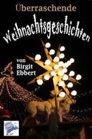 Birgit Ebbert: Überraschende Weihnachtsgeschichten ★★★★★