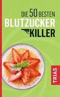 Sven-David Müller: Die 50 besten Blutzucker-Killer ★★★