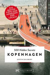 Bruckmann Reiseführer: 500 Hidden Secrets Kopenhagen. - Ein Reiseführer mit garantiert den besten Geheimtipps und Adressen. Neu 2020