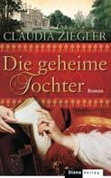 Claudia Ziegler: Die geheime Tochter ★★★★