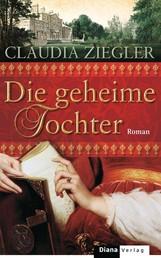 Die geheime Tochter - Roman