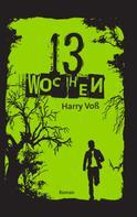 Harry Voß: 13 Wochen