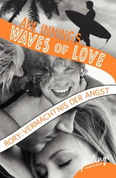 Waves of Love - Rory: Vermächtnis der Angst - - Roman
