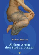 Todora Radeva: Sieben Arten den Sari zu binden ★★★★