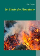 Uwe Goeritz: Im Schein der Hexenfeuer