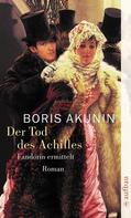 Boris Akunin: Der Tod des Achilles ★★★★★