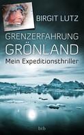 Birgit Lutz: Grenzerfahrung Grönland ★★★★
