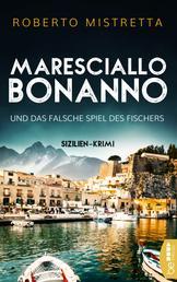 Maresciallo Bonanno und das falsche Spiel des Fischers - Sizilien-Krimi