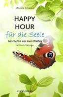 Monica Schwarz: Happy Hour für die Seele