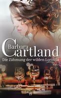 Barbara Cartland: Die Zähmung der wilden Lorinda ★★★★