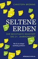 Christoph Brüning: Seltene Erden - der wichtigste Rohstoff des 21. Jahrhunderts
