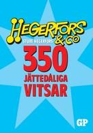 Sture Hegerfors: 350 jättedåliga vitsar