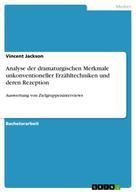 Vincent Jackson: Analyse der dramaturgischen Merkmale unkonventioneller Erzähltechniken und deren Rezeption