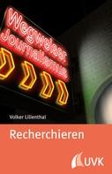 Volker Lilienthal: Recherchieren ★