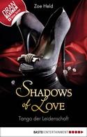 Zoe Held: Tango der Leidenschaft - Shadows of Love ★★★★