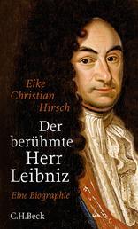 Der berühmte Herr Leibniz - Eine Biographie