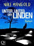 Nike Mangold: Unter Unter den Linden: Dystopie ★★★★