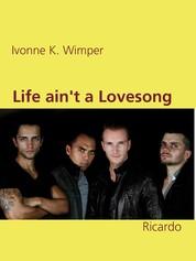 Life ain't a Lovesong - Ricardo