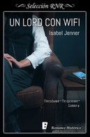 Isabel Jenner: Un lord con wifi (Serie Tecléame te quiero 4)