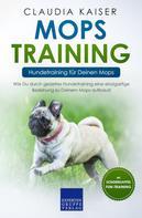 Claudia Kaiser: Mops Training – Hundetraining für Deinen Mops