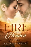 Sandrine Dupont: Fire in Heaven