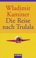 Wladimir Kaminer: Die Reise nach Trulala ★★★★