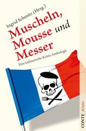 Muscheln, Mousse und Messer - Eine kulinarische Krimi-Anthologie