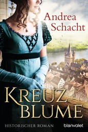 Kreuzblume - Historischer Roman