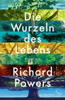 Richard Powers: Die Wurzeln des Lebens ★★★★