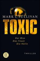 Mark T. Sullivan: Toxic ★★★★