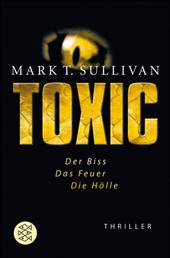 Toxic - Der Biss - Das Feuer - Die Hölle Thriller