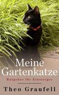 Theo Graufell: Meine Gartenkatze