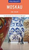 Wolfgang Rössig: POLYGLOTT on tour Reiseführer Moskau