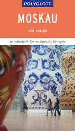 POLYGLOTT on tour Reiseführer Moskau - 16 individuelle Touren durch die Stadt