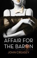 John Creasey: An Affair For The Baron