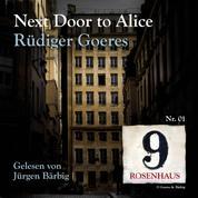 Next door to Alice - Rosenhaus 9 - Nr.1