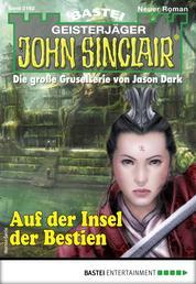 John Sinclair 2162 - Horror-Serie - Auf der Insel der Bestien