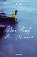 Lisa Wingate: Der Ruf des Meeres ★★★★