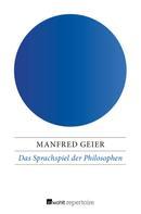 Manfred Geier: Das Sprachspiel der Philosophen