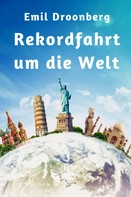 Emil Droonberg: Rekordfahrt um die Welt