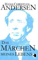 Hans Christian Andersen: Das Märchen meines Lebens
