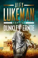 Alex Lukeman: DUNKLE ERNTE (Project 4) ★★★★