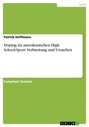 Doping im amerikanischen High School-Sport. Verbreitung und Ursachen