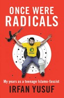 Irfan Yusuf: Once Were Radicals