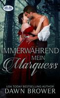 Dawn Brower: Immerwährend Mein Marquess