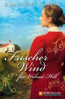 Kim Vogel Sawyer: Frischer Wind für Walnut Hill ★★★★