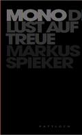 Dr. Markus Spieker: Mono - Die Lust auf Treue ★★★★