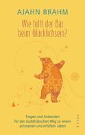 Ajahn Brahm: Wie hilft der Bär beim Glücklichsein? ★★★★